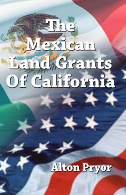 The Mexican Land Grants of California