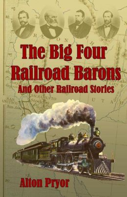 The Big Four Railroad Barons