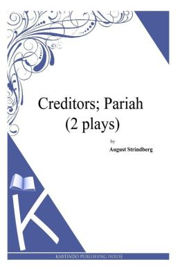 Creditors; Pariah (2 plays)
