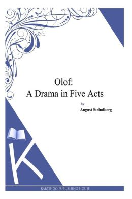 Olof: A Drama in Five Acts