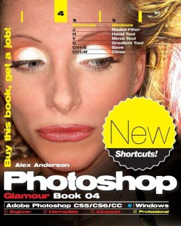 Photoshop Glamour Book 04 (Adobe Photoshop CS5/CS6/CC (Windows)): Buy this book, get a job!