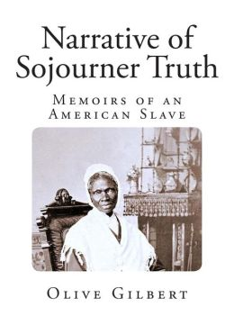 Narrative of Sojourner Truth: Memoirs of an American Slave
