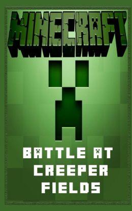 Minecraft: Battle at Creeper Fields - A Minecraft Novel