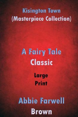 Kisington Town (Masterpiece Collection) Large Print: Great Classic