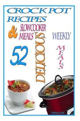 Crock Pot Recipes: : 52 Delicious Crock Pot & Slow Cooker Recipes
