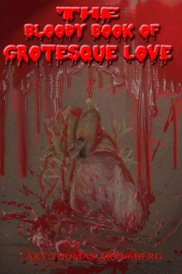 The Bloody Book of Grotesque Love