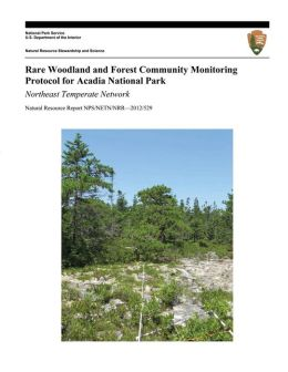 Rare Woodland and Forest Community Monitoring Protocol for Acadia National Park: Northeast Temperate Network