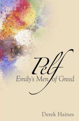 Pelf - Emily's Men of Greed