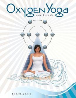 Oxygen Yoga: Pure & Simple
