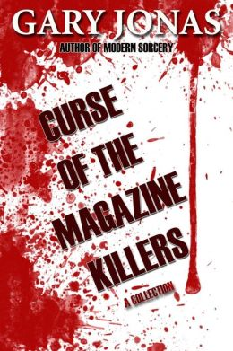 Curse of the Magazine Killers: A Collection