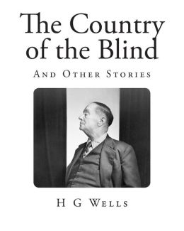 The Country of the Blind: And Other Stories