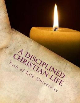 A Disciplined Christian Life