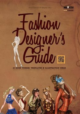 Fashion Designer's Guide: 50 More Themes, Templates & Illustration Ideas: Sports & activities, dance costumes, world cultures, sci-fi & fantasy