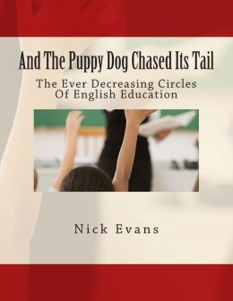 And the Puppy Dog Chased Its Tail: The Ever Decreasing Circles of English Education