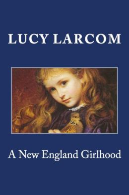 A New England Girlhood