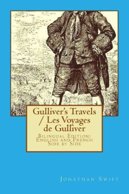 Gulliver's Travels / Les Voyages de Gulliver: Bilingual Edition: English and French Side by Side