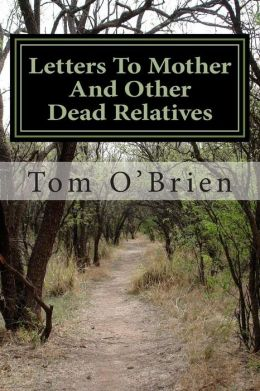 Letters to Mother and Other Dead Relatives