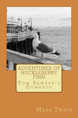 Adventures of Huckleberry Finn: Tom Sawyer's Comrade
