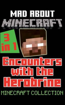 ENCOUNTERS WITH THE HEROBRINE 3-IN-1: Minecraft Novel Collection