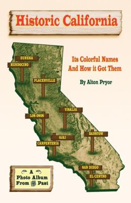 Historic California: It's Colorful Names and How It Got Them