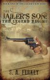 The Jailer's Son: The Legend Begins