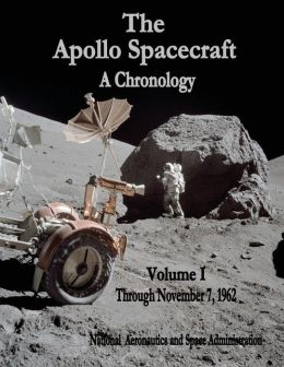 The Apollo Spacecraft - A Chronology: Volume I - Through November 7, 1962