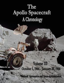 The Apollo Spacecraft - A Chronology: Volume III - October 1, 1964 - January 20, 1966