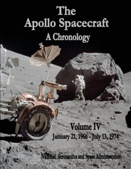 The Apollo Spacecraft - A Chronology: Volume IV - January 21, 1966 - July 13, 1974