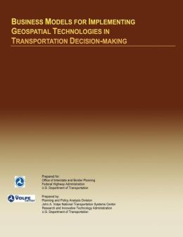 Business Models for Implementing Geospatial Technologies in Transportation Decision-Making