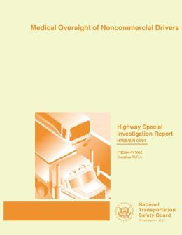 Highway Special Investigation Report: Medical Oversight of Noncommercial Drivers