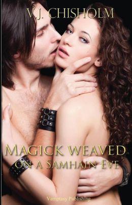 Magick Weaved on a Samhain Eve
