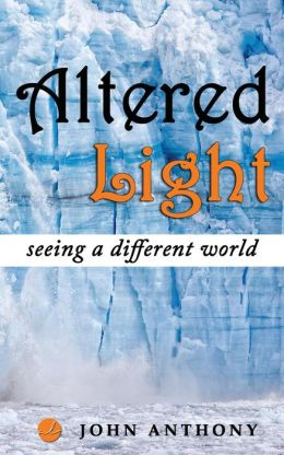 Altered Light: Seeing a Different World