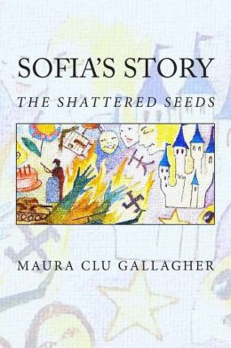 Sofia's Story: The Shattered Seeds