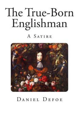 The True-Born Englishman: A Satire