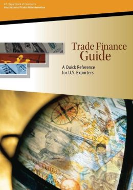Trade Finance Guide: A Quick Reference for U.S. Exporters