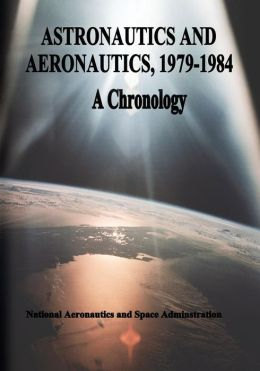 Astronautics and Aeronautics, 1979-1984: A Chronology