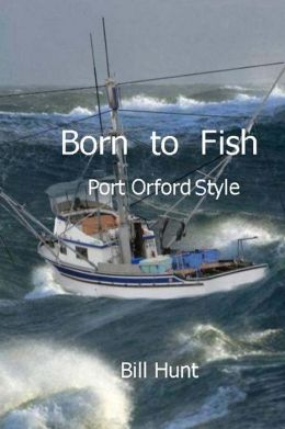 Born to Fish Port Orford Style
