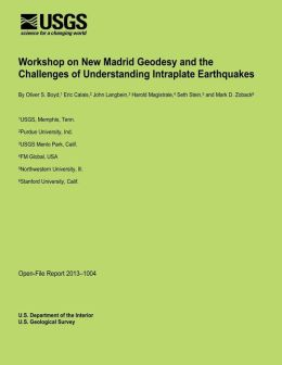 Workshop on New Madrid Geodesy and the Challenges of Understanding Intraplate Earthquakes