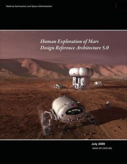 Human Exploration of Mars: Design Reference Architecture 5.0