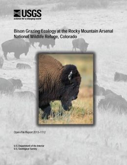 Bison Grazing Ecology at the Rocky Mountain Arsenal National Wildlife Refuge, Colorado