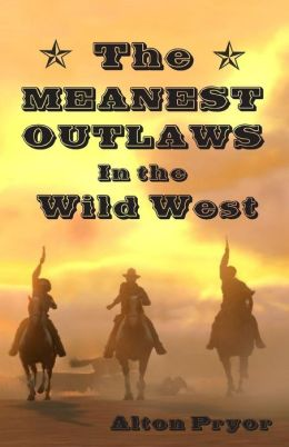 The Meanest Outlaws in the Wild West