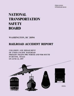 Railroad Accident Report: Collision and Derailment of Union Pacific Railroad Freight Trains 5981 North and 9186 South in Divine, Texas on June 22, 1997