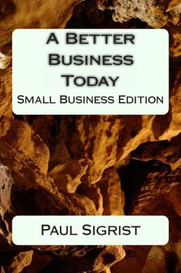 A Better Business Today: Small Business Edition