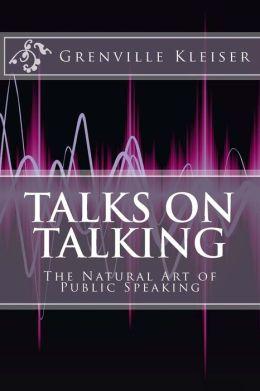 Talks on Talking: The Natural Art of Public Speaking