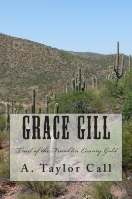 Grace Gill: Trail of the Franklin County Gold