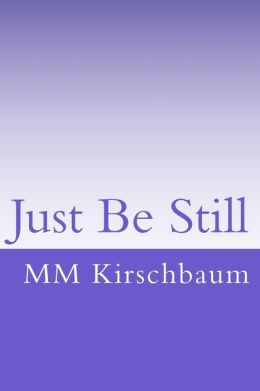 Just Be Still: (When You Are Irritated with God)