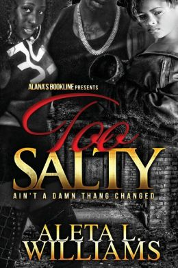 Too Salty: Ain't a Damn Thang Changed