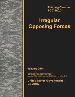 Training Circular Tc 7-100.3 Irregular Opposing Forces January 2014