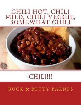 Chili Hot, Chili Mild, Chili Veggie, Somewhat Chili: Chili!!!