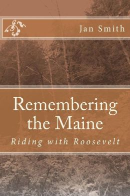 Remembering the Maine: Riding with Roosevelt